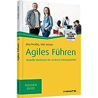 Agiles Führen: Aktuelle Methoden für moderne Führungskräfte (Haufe TaschenGuide)