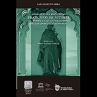 Aportaciones reflexivas de Francisco de Vitoria: En torno a las generaciones de los derechos humanos (Biblioteca Jurídica Porrúa)