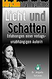 Licht und Schatten - Erfahrungen einer verlagsunabhängigen Autorin