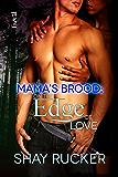 On the Edge of Love (Mama's Brood Book 1)