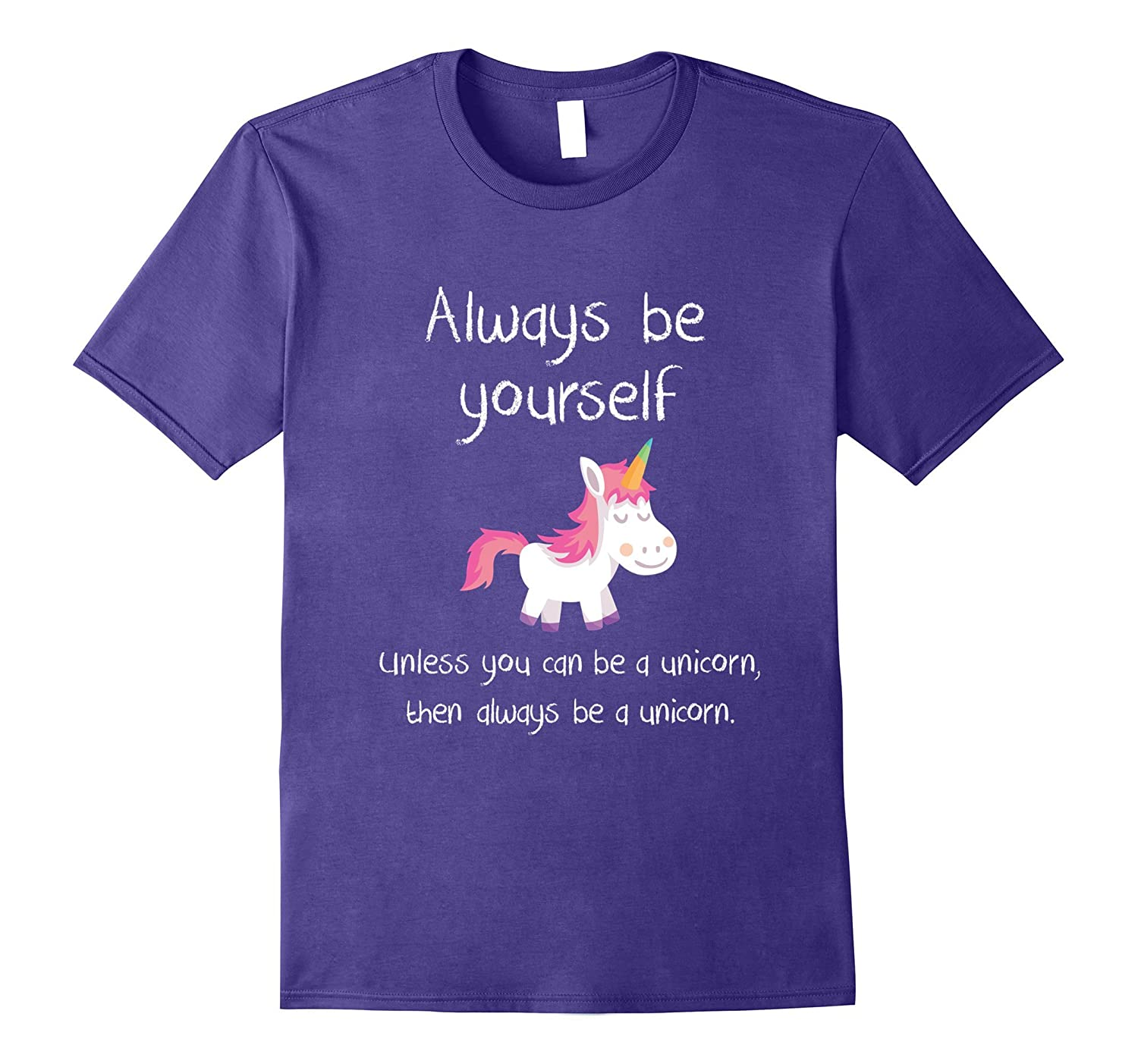 Always Be Yourself Unless You Can Be A Unicorn Funny T-shirt-Art