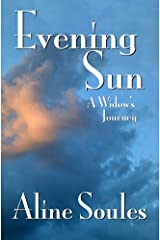 Evening Sun: A Widow's Journey Kindle Edition
