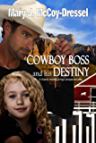 Cowboy Boss and his Destiny (Double Dutch Ranch Series: Love at First Sight Book 1)