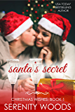 Santa's Secret (Christmas Wishes Book 1)