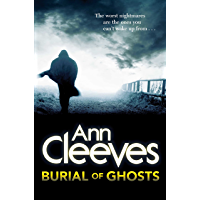 Burial of Ghosts: Passion and Death Collide in this Heart-stopping Mystery from the Author of the Shetland Crime Series