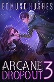 Arcane Dropout 3 (English Edition)
