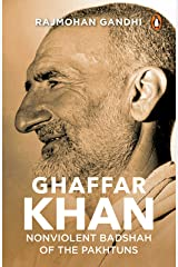 Ghaffar Khan: Nonviolent Badshah of the Pakhtuns Kindle Edition