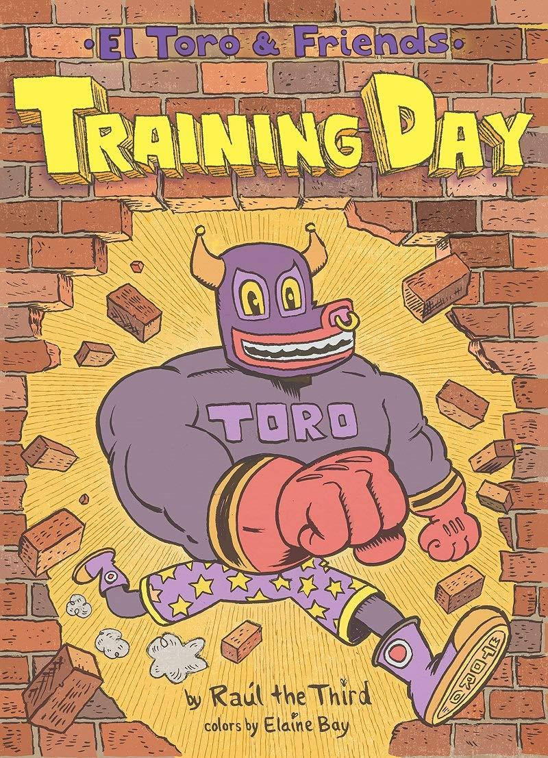 Training Day (El Toro and Friends): Raúl the Third III: 9780358380382:  Amazon.com: Books