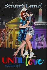 Until Love: A Modern Romance Kindle Edition