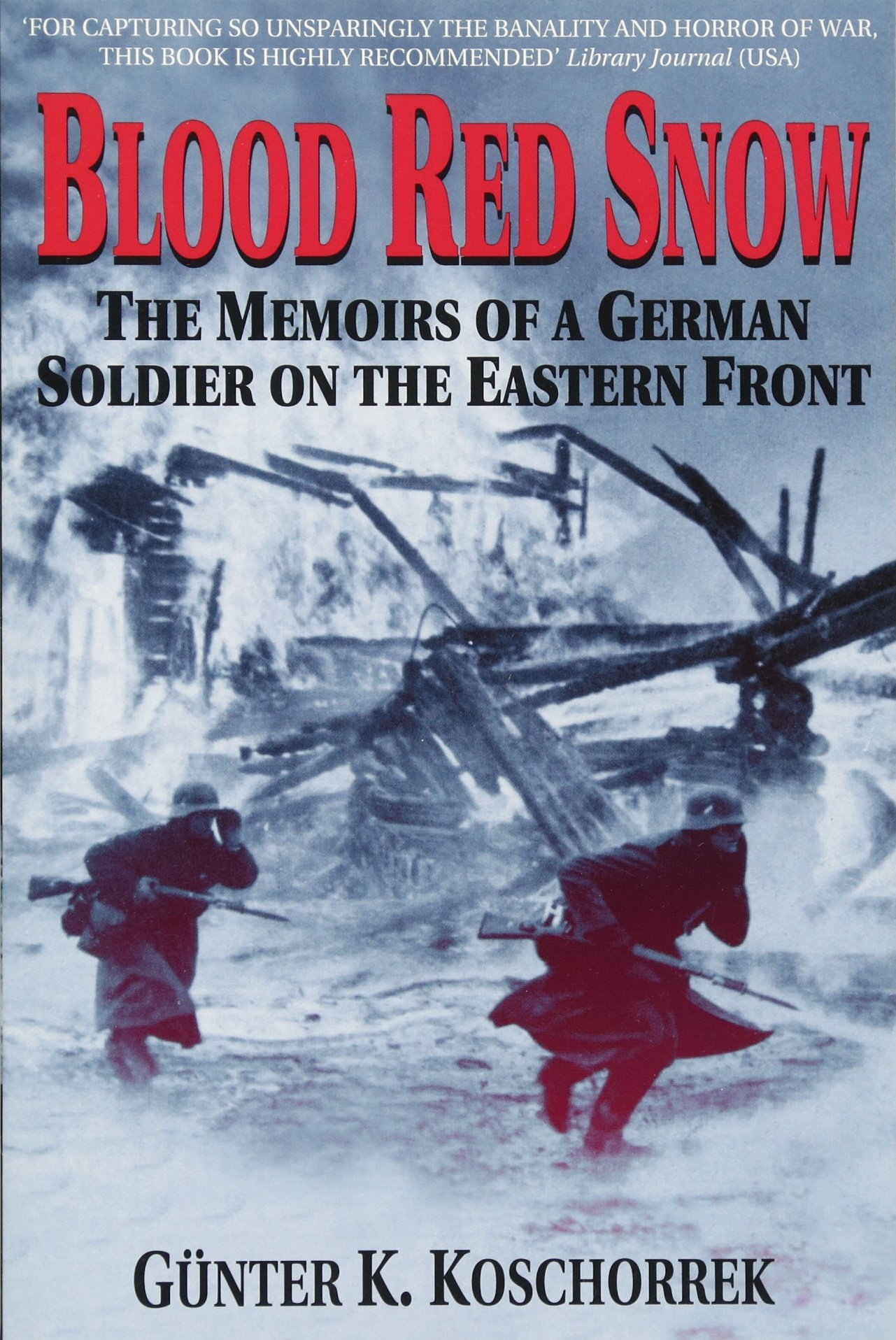 German customer account create/downloader - Blood Red Snow The Memoirs Of A German Soldier On The Eastern Front Gunter Koschorrek 0752748321984 Amazon Com Books