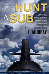 To Hunt a Sub (Rowe-Delamagente Book 1) Kindle Edition