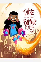 Tangie and the Bitter King: A Moon Patrol Story Kindle Edition