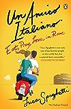 Un Amico Italiano: Eat, Pray, Love in Rome (English Edition)