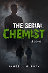 The Serial Chemist: A Novel (A Detective Rosie Young/Vince Mendez Thriller Novel Book 2) Kindle Edition