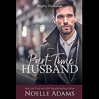 Part-Time Husband (Trophy Husbands Book 1)