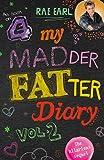My Madder Fatter Teenage Diary