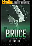 Bruce - Um Homem da Máfia (Irmãos da Máfia Livro 3)
