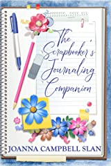 The Scrapbooker's Journaling Companion: Journaling Made Simple for Saving Memories in Scrapbook Albums Kindle Edition