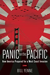 Panic on the Pacific: How America Prepared for the West Coast Invasion Kindle Edition