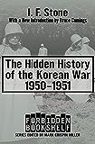 The Hidden History of the Korean War, 1950–1951 (Forbidden Bookshelf Book 10)