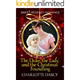 The Duke, the Lady, and the Christmas Foundling: Sweet Regency Romance