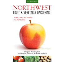 Northwest Fruit & Vegetable Gardening (Fruit & Vegetable Gardening Guides)