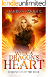 With a Dragon's Heart: A Reverse Harem Fantasy (Chronicles of the Four Book 2)
