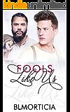 Fools Like Us Like Us Book Two