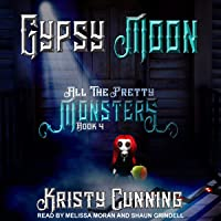 Gypsy Moon: All The Pretty Monsters Series, Book 4