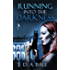 Running into the Darkness (The Deepest Darkness series Book 1)
