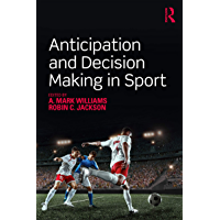 Anticipation and Decision Making in Sport (English Edition)