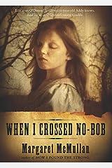 When I Crossed No-Bob Kindle Edition