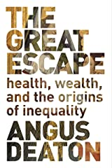 The Great Escape: Health, Wealth, and the Origins of Inequality Kindle Edition