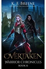 Overtaken (The Warrior Chronicles Book 6)