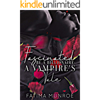 Fascinated By A Billionaire: A Vampire's Tale (The Vampire Tales Book 1)