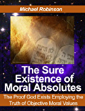 The Existence of Objective Moral Values: Proof God Exists