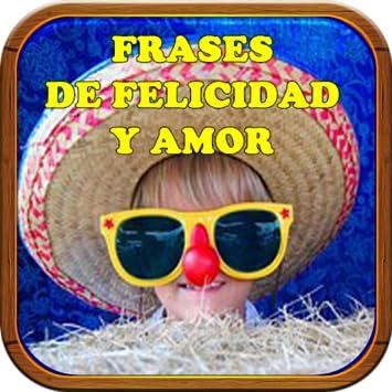Amazon Com Frases De Felicidad Y Amor Appstore For Android