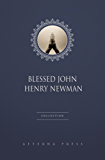 Blessed John Henry Newman Collection [26 Books] (English Edition)