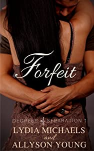 Forfeit (Degrees of Separation Book 1)