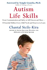 Autism Life Skills: From Communication and Safety to Self-Esteem and More - 10 Essential AbilitiesEv ery Child Needs and Deserves to Learn