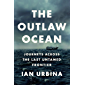 The Outlaw Ocean: Journeys Across the Last Untamed Frontier (English Edition)