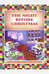 THE NIGHT BEFORE CHRISTMAS: SAINT NICHOLAS WILL SOON BE HERE! - ARRIVING IN A MINIATURE SLEIGH AND EIGHT TINY REINDEERS (TALES FOR CHILDREN Book 5) Kindle Edition