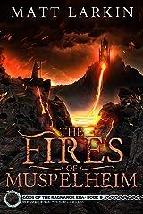 The Fires of Muspelheim: Eschaton Cycle (Gods of the Ragnarok Era Book 9) Kindle Edition