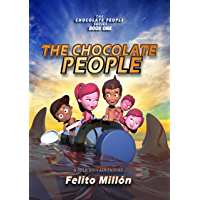 The Chocolate People: A delicious adventure (The Chocolate People Series Book 1) (English Edition)