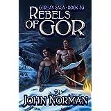 Rebels of Gor (Gorean Saga Book 33)