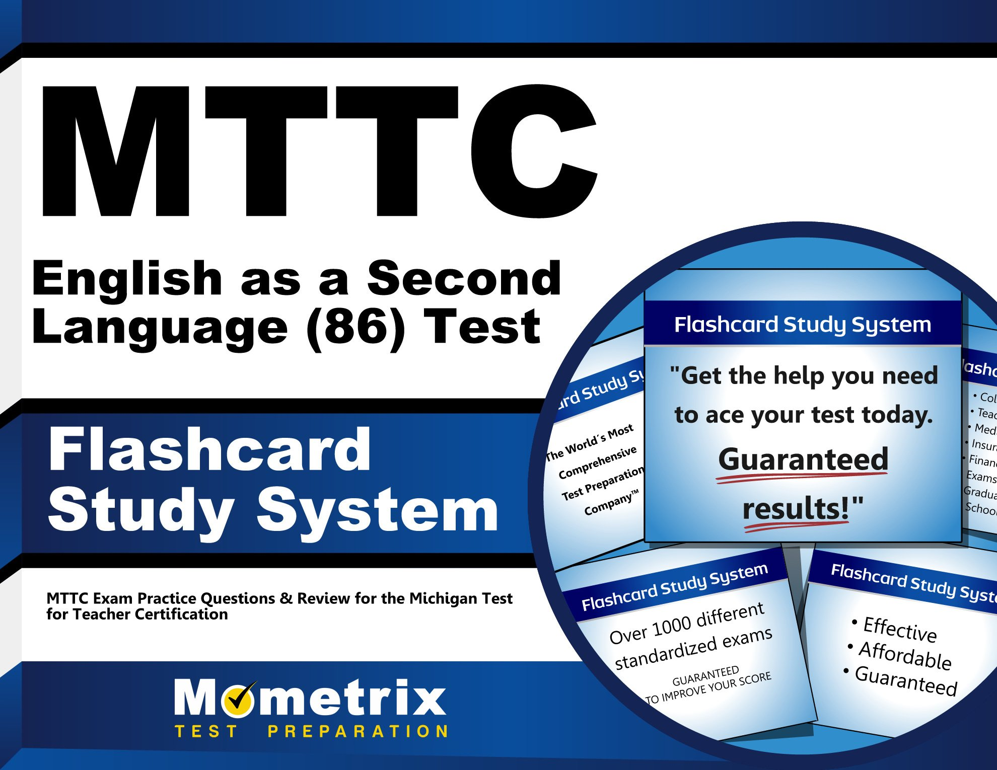 MTTC English as a Second Language (86) Test Flashcard Study System: MTTC Exam Practice Questions & Review for the Michigan Test for Teacher Certification (Cards)
