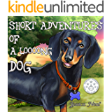 Short Adventures of a Loooong Dog (Loooong Dog's Adventures Book 1)