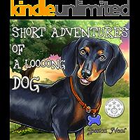 Short Adventures of a Loooong Dog (Loooong Dog's Adventures Book 1)