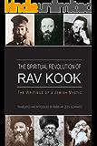 The Spiritual Revolution of Rav Kook