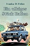 """Ein ulkiges Stück Italien (""""Ulkig""""-Serie 1)"""